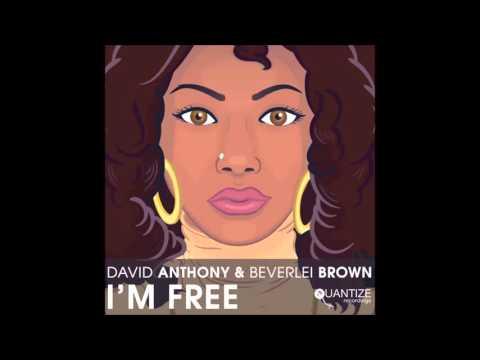 David Anthony & Beverlei Brown - I'm Free (Manoo Remix)