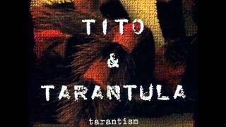 Tito & Tarantula - After Dark