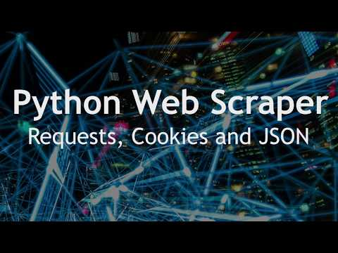 Python Web Scraper Tutorial: Sessions, Requests, Cookies
