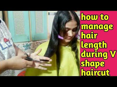 How To Manage Hair Lenght V Shape Haircut Tutorial In Hindi