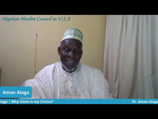 Why Islam is my Choice? | Dr. Amao Alaga