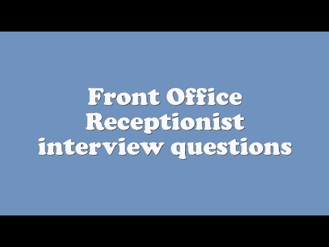 Front Office Receptionist Interview Questions You