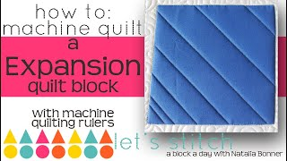 How To: Machine Quilt a Expansion Quilt Block-With Natalia Bonner-Lets Stitch a Block a Day- Day 112