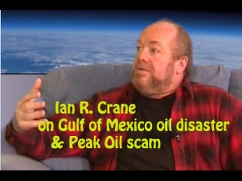 RICHPLANET TV - Ian R Crane on Gulf of Mexico oil disaster & Peak Oil scam