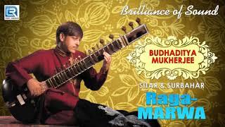Brilliance of Sound | Raga - Marwa | Budhaditya Mukherjee | Classical Instrumental | Sitar