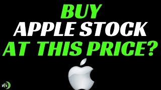 BUY APPLE AT THIS PRICE? (FOR HOW LONG?)