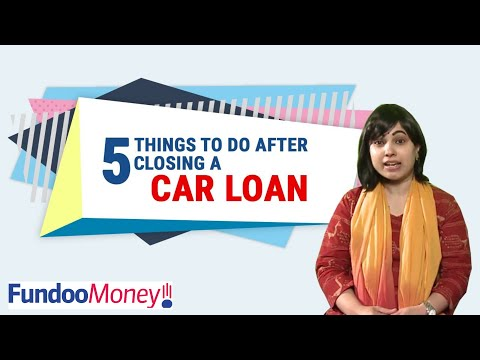 5 Things To Do After Closing a Car Loan