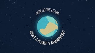 How Do We Learn About a Planet's Atmosphere?