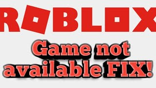 Roblox Game is not available on your platform, (FIX)