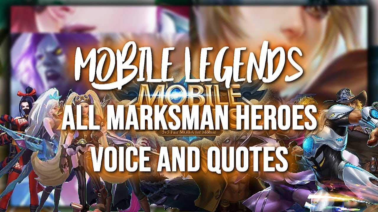 Mobile Legends All Marksman Heroes Voice And Quotes Youtube