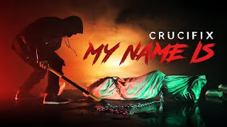 "CRUCIFIX - ""My Name Is"" (Official Video)"