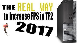 The REAL WAY to Increase FPS in TF2 | 2017 Edition (Dxlevel 9)