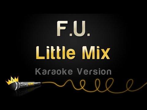 Little Mix - F.U. (Karaoke Version)