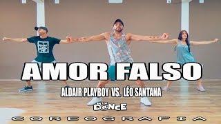 Amor Falso - Aldair Playboy - Vs. Léo Santana - Mix Dance - Coreografia | Choreography