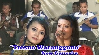 TRESNO WARANGGONO, New Ganesha