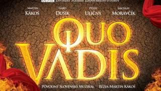 Quo Vadis - Dnes už viem