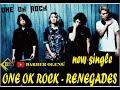 ONE OK ROCK - RENEGADES New Single
