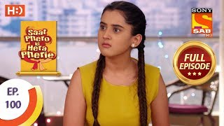 Saat Phero Ki Hera Pherie - Ep 100 - Full Episode - 16th July, 2018
