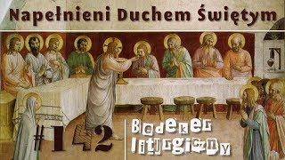 Bedeker liturgiczny (142) - Napełnieni Duchem Świętym