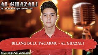 BILANG DULU PACARMU -  AL GHAZALI Karaoke - Stafaband