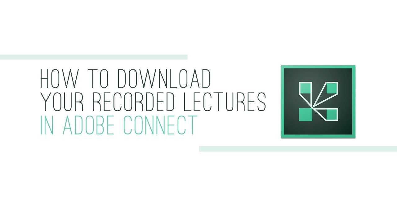 How to download your recorded lectures in Adobe Connect