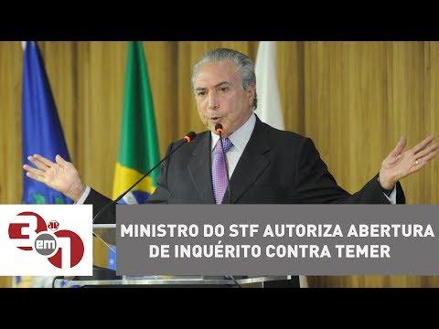 Ministro Do STF Autoriza Abertura De Inquérito Contra Temer Sobre O Decreto Dos Portos