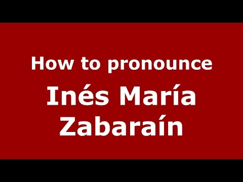 How to pronounce Inés María Zabaraín (Colombian Spanish/Colombia)  - PronounceNames.com