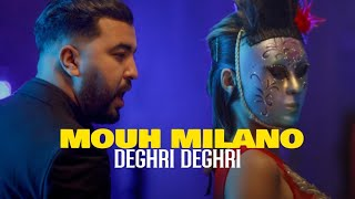 Mouh Milano - DEGHRI _ دغري ( Clip Officiel )