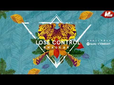 Bhaskar - Lose Control