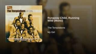 Runaway Child, Running Wild (Mono)