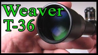 In this video I show the Weaver T36 target series rifle scope in ma...