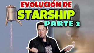 🔝🚀Starship EVOLUCIÓN   PARTE 2  El proyecto de Elon Musk con SpaceX y Starship. [SpaceX español 🇪🇸]