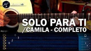 cómo tocar solo para ti de camila completo en guitarra hd tutorial christianvib
