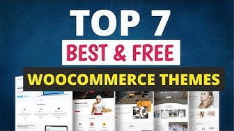 Top 7 BEST & FREE WooCommerce Themes For WordPress 2019 - Must Have Themes For eCommerce Websites