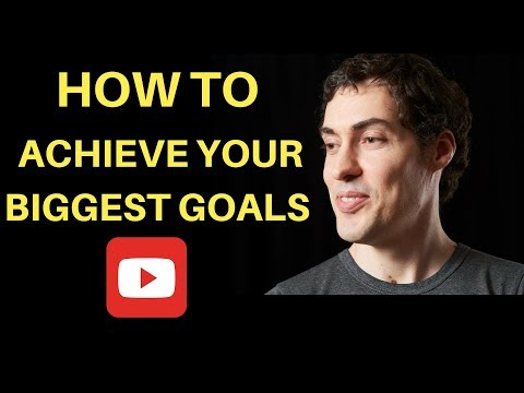 How to Achieve Your Biggest Goals - My Personal Blueprint for Success
