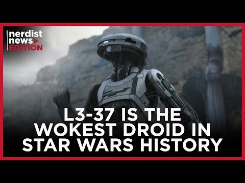 Why L3-37 Is the Wokest Droid in Star Wars History (Nerdist News Edition)