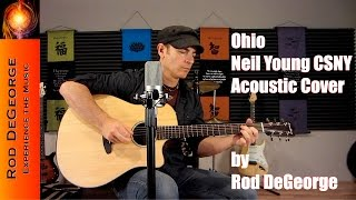 Ohio - (Neil Young, CSNY Acoustic Cover) on a Breedlove Guitar by Rod DeGeorge