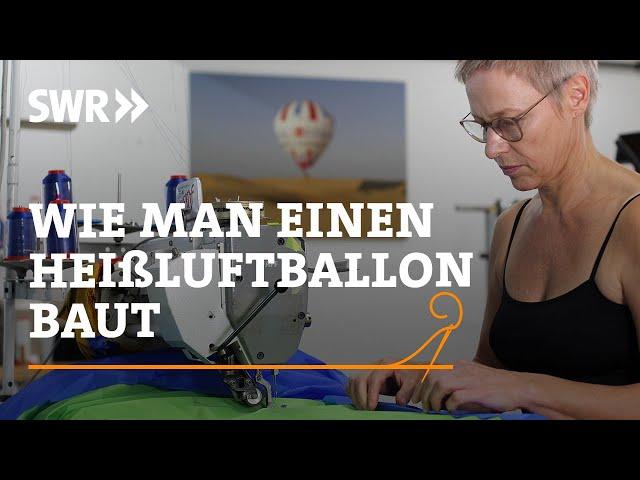 Wie man einen Heißluftballon baut   SWR Handwerkskunst