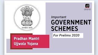 Important Government Schemes - Pradhan Mantri Ujjwala Yojana