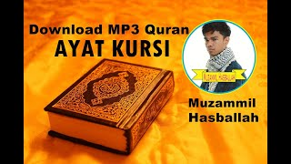 [Download MP3 QURAN] - Ayatul Kursi by Muzammil Hasballah.mp3