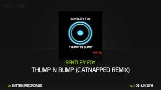 Bentley Foy Thump N Bump - Snippet