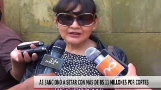 AE SANCIONÓ A SETAR POR MAS DE BS 11 MILLONES POR CORTES
