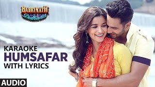 Humsafar full song (clean) KARAOKE WITH LYRICS Badrinath ki dulhaniya