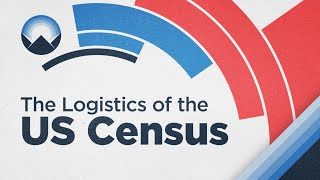 The Logistics of the US Census