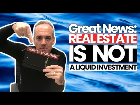 Great News: Real Estate is NOT a Liquid Investment!