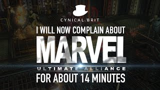 I will now complain about Marvel: Ultimate Alliance for about 14 minutes