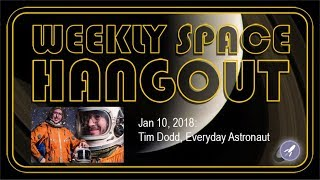 Weekly Space Hangout - Jan 10, 2018: Tim Dodd, Everyday Astronaut