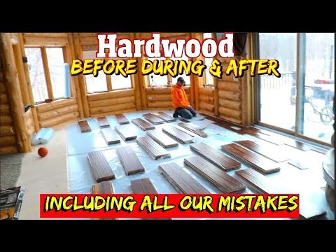 How NOT to install Hardwood Floors- Before during & After including all our screw ups