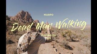 Marpo: Making of Dead Man Walking 3/3