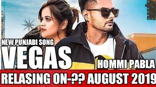 VEGAS-RELASING ON-?? AUGUST 2019 NEW PUNJABI SONG.HOMMI PABLA//NEWS//